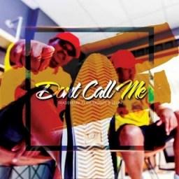 TradeMark - Dont Call Anymore Ft. Dr Muruti & Leon